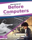 What Did We Do? Before Computers - Book