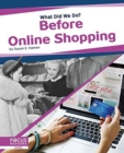 What Did We Do? Before Online Shopping - Book