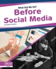 What Did We Do? Before Social Media - Book