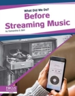 What Did We Do? Before Streaming Music - Book