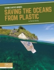 Saving Earth's Biomes: Saving the Oceans from Plastic - Book