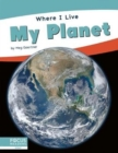 Where I Live: My Planet - Book