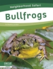 Neighborhood Safari: Bullfrogs - Book