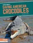 Saving Animals: Saving American Crocodiles - Book