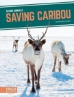 Saving Animals: Saving Caribou - Book