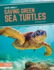 Saving Animals: Saving Green Sea Turtles - Book