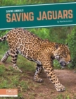 Saving Animals: Saving Jaguars - Book