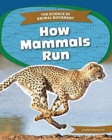 Science of Animal Movement: How Mammals Run - Book