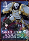 Skeleton Knight in Another World (Manga) Vol. 3 - Book