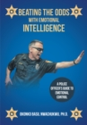 Beating the Odds with Emotional Intelligence : A Police Officer's Guide to Emotional Control - eBook
