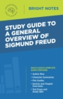 Study Guide to a General Overview of Sigmund Freud - eBook