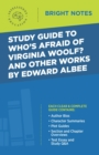 Study Guide to Who's Afraid of Virginia Woolf? and Other Works by Edward Albee - eBook