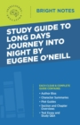 Study Guide to Long Days Journey into Night by Eugene O'Neill - eBook