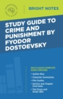 Study Guide to Crime and Punishment by Fyodor Dostoyevsky - eBook