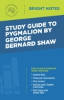 Study Guide to Pygmalion by George Bernard Shaw - eBook