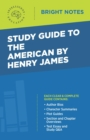 Study Guide to The American by Henry James - eBook