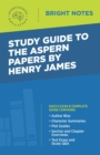Study Guide to The Aspern Papers by Henry James - eBook