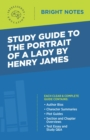 Study Guide to The Portrait of a Lady by Henry James - eBook
