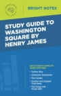 Study Guide to Washington Square by Henry James - eBook
