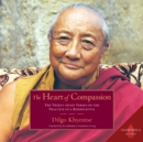 The Heart of Compassion : The Thirty-seven Verses on the Practice of a Bodhisattva - eAudiobook