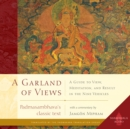 A Garland of Views : A Guide to View, Meditation, and Result in the Nine Vehicles - eAudiobook
