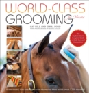 World-Class Grooming for Horses : The English Rider's Complete Guide to Daily Care and Competition - eBook