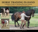 Horse Training In-Hand : A Modern Guide to Working from the Ground - eBook