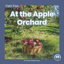 Field Trips: At the Apple Orchard - Book