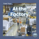 Field Trips: At the Factory - Book