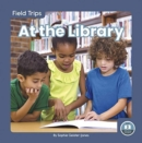 Field Trips: At the Library - Book