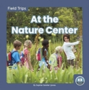 Field Trips: At the Nature Center - Book