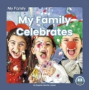 My Family: My Family Celebrates - Book