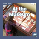 Field Trips: At the Museum - Book