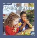 My Family: My Family Eats - Book