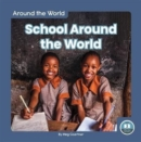 Around the World: School Around the World - Book