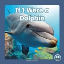 If I Were a Dolphin - Book