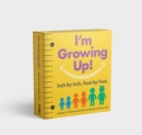 I'm Growing Up: Foot by Foot, Inch by Inch : A Wall-Hanging Guided Journal to Chart and Record Your Kids' Growth! - Book