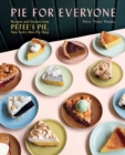 Pie for Everyone : Recipes and Stories from Petee's Pie, New York's Best Pie Shop - eBook