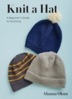 Knit a Hat : A Beginner's Guide to Knitting - eBook