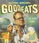 Good Eats (Text-Only Edition) : The Early Years - eBook