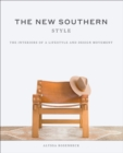 The New Southern Style : The Interiors of a Lifestyle and Design Movement - eBook
