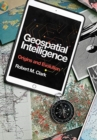 Geospatial Intelligence : Origins and Evolution - Book