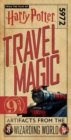 Harry Potter: Travel Magic : Platform 9 3/4: Artifacts from the Wizarding World - Book