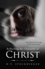 Reflecting the Character of Christ : The Echo of God's Image in the Human Heart - 2nd Edition - eBook