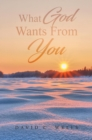 What God Wants From You - eBook