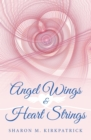 Angel Wings and Heart Strings - eBook