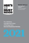 "HBR's 10 Must Reads 2021 : The Definitive Management Ideas of the Year from Harvard Business Review (with bonus article ""The Feedback Fallacy"" by Marcus Buckingham and Ashley Goodall) - Book"