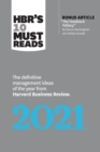 "HBR's 10 Must Reads 2021 : The Definitive Management Ideas of the Year from Harvard Business Review (with bonus article ""The Feedback Fallacy"" by Marcus Buckingham and Ashley Goodall) - eBook"