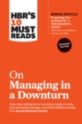 "HBR's 10 Must Reads on Managing in a Downturn, Expanded Edition (with bonus article ""Preparing Your Business for a Post-Pandemic World"" by Carsten Lund Pedersen and Thomas Ritter) - eBook"