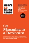 "HBR's 10 Must Reads on Managing in a Downturn, Expanded (with bonus article ""Preparing Your Business for a Post-Pandemic World"" by Carsten Lund Pedersen and Thomas Ritter) - Book"